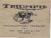 Triumph - Instruction Manual for 1937, 1938, 1939 & 1940 Models